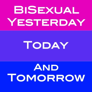 Bisexual Yesterday Today and Tomorrow